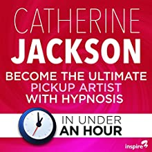 Become the Ultimate Pickup Artist with Hypnosis - in Under an Hour Discours Auteur(s) : Catherine Jackson Narrateur(s) : Catherine Jackson