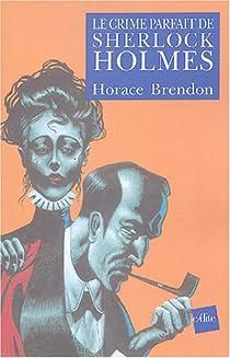 Le Crime parfait de Sherlock Holmes par Brendon