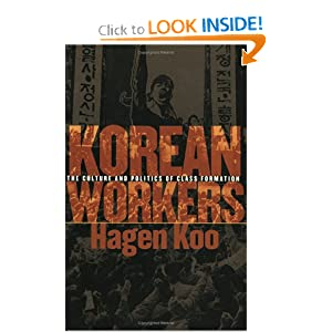 Korean Workers: The Culture and Politics of Class Formation Hagen Koo