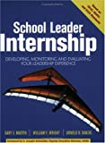 img - for School Leader Internship: Developing, Monitoring, and Evaluating Your Leadership Experience book / textbook / text book