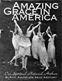 img - for Amazing Grace in America: Our Spiritual National Anthem book / textbook / text book