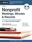 Nonprofit Meetings, Minutes & Records: How to Run Your Nonprofit Corporation So You Don't Run Into Trouble