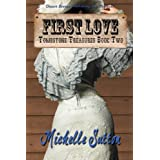 Tombstone Treasures Book Two: First Love ~ Michelle Sutton