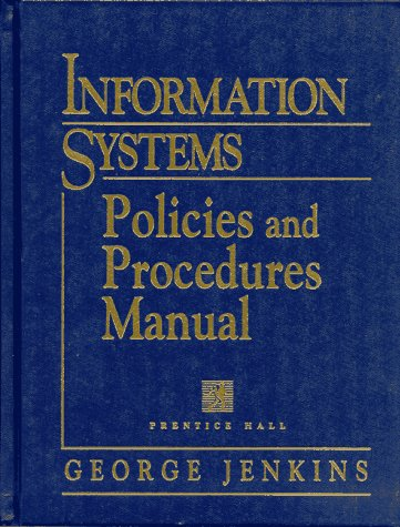 Information Systems Policies and Procedures Manual (Information Technology Policies & Procedures Manual)