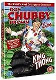 Roy Chubby Brown: King Thong [DVD]