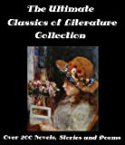 img - for The Ultimate Classic Literature Collection Over 200 Novels, Short Stories and Poems (Illustrated) Jane Austen, Mark Twain, Charles Dickens, Sir Walter Scott, Charlotte Bronte book / textbook / text book