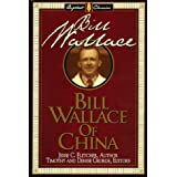 Bill Wallace of China (Library of Baptist Classics)