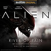 Alien: River of Pain: An Audible Original Drama | Christopher Golden, Dirk Maggs