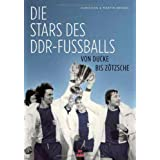 Die Stars des DDR-Fuballs: Von Ducke bis Ztschevon &#34;Christian Henkel&#34;