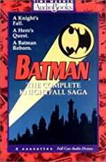 Batman: The Complete Knightfall Saga [Full Cast Audio Drama, Two Cassettes]