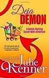 Deja Demon: Days and Nights of a Demon-Hunting Soccer Mom (Volume 4)