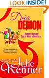 Deja Demon: Days and Nights of a Demon-Hunting Soccer Mom (Volume 4)