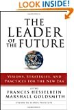 The Leader of the Future 2: Visions, Strategies, and Practices for the New Era
