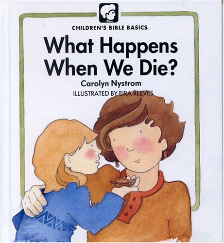 What Happens When We Die?, CAROLYN NYSTROM, EIRA REEVES