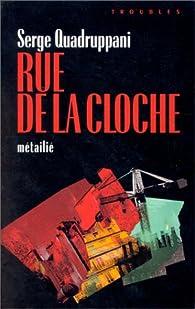 Rue de la Cloche par Serge Quadruppani