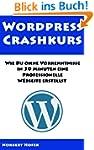 Wordpress Crashkurs - Wie Du ohne Vor...