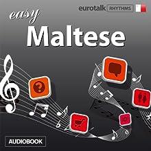 Rhythms Easy Maltese Audiobook by  EuroTalk Ltd Narrated by Jamie Stuart