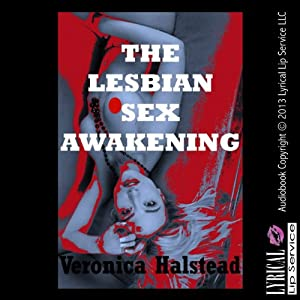 The Lesbian Sex Awakening: A Very Rough and Reluctant First Lesbian Sex Short | [Veronica Halstead]