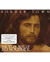 Border Town : The Very Best Of Jd Souther