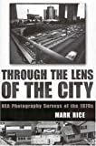 img - for Through the Lens of the City: NEA Photography Surveys of the 1970s book / textbook / text book