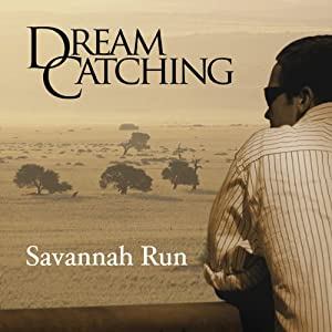 DreamCatching: Savannah Run Audiobook