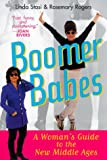Boomer Babes: A Woman's Guide to the New Middle Ages (0312180616) by Rogers, Rosemary