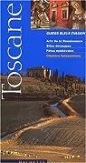 Guide BleuÉvasion : Toscane par Bleu
