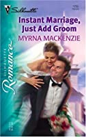 Instant Marriage, Just Add Groom (Silhouette Romance)