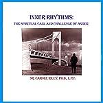 Inner Rhythms: The Spiritual Call and Challenge of Anger | Carole Riley