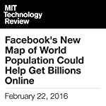 Facebook's New Map of World Population Could Help Get Billions Online | Tom Simonite