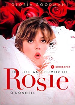 The Life and Humor of Rosie O'donnell: A Biography Hardcover – July