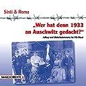 Wer hat denn 1933 an Auschwitz gedacht: Alltag und Diskriminierung im NS-Staat (hörGESCHICHTE 1) Hörbuch von Reinhold Keiner Gesprochen von: Gisa Bergmann, Heiko Grauel, Helmut Winkelmann