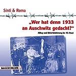 Wer hat denn 1933 an Auschwitz gedacht: Alltag und Diskriminierung im NS-Staat (hörGESCHICHTE 1) | Reinhold Keiner