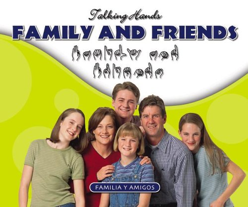 Family And Friends/ Familia Y Amigos (Talking Hands)