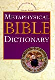 Metaphysical Bible Dictionary (Charles Fillmore Reference Library)