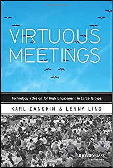 Virtuous Meetings: Technology + Design For High Engagement In Large Groups