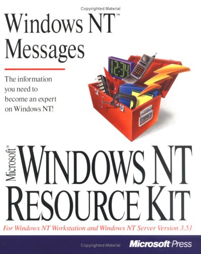 Microsoft Windows Nt Resource Kit: For Windows Nt Workstation And Windows Nt Server Version 3.5 (Windows Nt Messages)