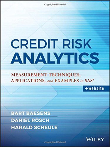 Credit Risk Analytics: Measurement Techniques, Applications, and Examples in SAS (Wiley and SAS Business Series) (Risk Modeling compare prices)