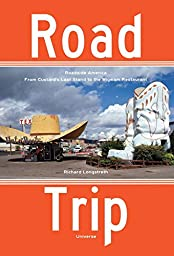 Road Trip: Roadside America, From Custard\'s Last Stand to the Wigwam Restaurant