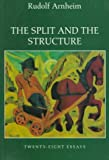 The Split and the Structure: Twenty-Eight Essays (0520204786) by Arnheim, Rudolf