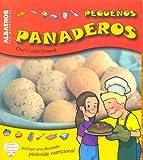 Pequenos Panaderos/ Little Bakers (Cocina Para Chicos) (Spanish Edition)
