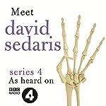 Meet David Sedaris: Series Four | David Sedaris