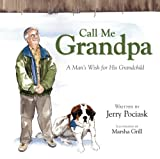 echange, troc Jerry Pociask - Call Me Grandpa, A Man's Wish for His Grandchild