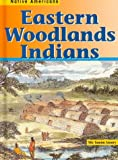 Eastern Woodlands Indians (Native Americans (Heinemann Hardcover))