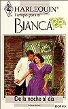 De la noche al día (Harlequin Bianca) (0373335385) by James