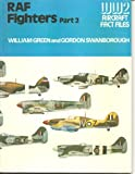 Royal Air Force Fighters, Part 2 (WWII Aircraft Fact Files) (0354012347) by Green, William