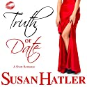 Truth or Date: Better Date than Never, Book #2 Audiobook by Susan Hatler Narrated by Martha Lee