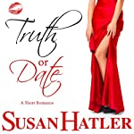 Truth or Date: Better Date than Never, Book #2 (       UNABRIDGED) by Susan Hatler Narrated by Martha Lee