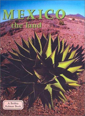 Mexico the Land (Lands, Peoples, & Cultures (Econo-Clad)) PDF
