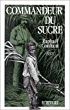img - for Commandeur du sucre: Recit (French Edition) book / textbook / text book